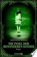 Die Insel der besonderen Kinder  : Roman