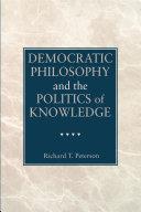 Democratic Philosophy and the Politics of Knowledge [Pdf/ePub] eBook