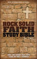 NIV  Rock Solid Faith Study Bible for Teens  Build and defend your faith based on God s promises  eBook