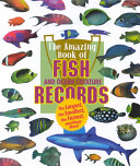 The Amazing Book of Fish and Ocean Creature Records