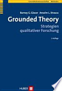 Grounded theory  : Strategien qualitativer Forschung