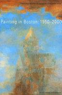 Painting in Boston, 1950-2000