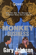 Monkey Business  why the Way You Manage is a Million Years Out of Date