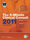 The 5 Minute Clinical Consult 2011