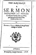 The Marchant  A Sermon  on Matt  Xiii  45  46  Preached at Paules Crosse on Sunday the 24 of August  Being the Day Before Bartholomew Faire  1607