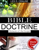 Bible Doctrine Made Easy   Elements of the Gospel
