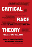 Critical Race Theory: The Key Writings that Formed the ...