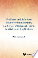 Problems and Solutions in Differential Geometry  Lie Series  Differential Forms  Relativity and Applications
