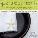 Spa Treatments For Your Body And Soul