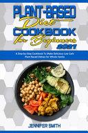 Plant Based Diet Cookbook for Beginners 2021