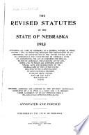 The Revised Statutes of the State of Nebraska, 1913
