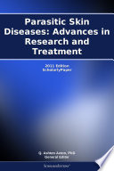 Parasitic Skin Diseases: Advances in Research and Treatment: 2011 Edition