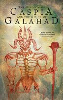 The Kingdom of Caspia and the Rising of Galahad
