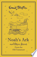 Noah s Ark and Other Bible Stories From the Old Testament