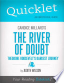 Quicklet on Candice Millard s The River of Doubt  Theodore Roosevelt s Darkest Journey Book PDF