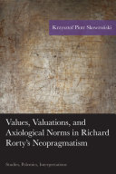 Pdf Values, Valuations, and Axiological Norms in Richard Rorty's Neopragmatism Telecharger