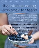The Intuitive Eating Workbook for Teens Pdf/ePub eBook