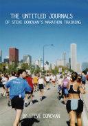 The Untitled Journals of Steve Donovan's Marathon Training [Pdf/ePub] eBook