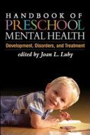 Handbook of Preschool Mental Health  First Edition