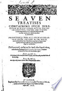 Seaven Treatises ... now set forth the fourth time, corrected and enlarged