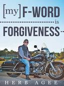 My F Word Is Forgiveness