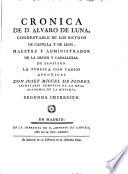 Cronica de D. Alvaro de Luna, Condestable de los reynos de Castilla y de Leon ...
