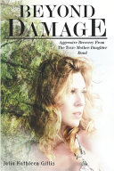 Beyond Damage  Aggressive Recovery From The Toxic Mother Daughter Bond