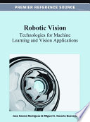 Robotic Vision: Technologies for Machine Learning and Vision Applications