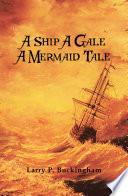 A Ship a Gale a Mermaid Tale