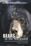 Bears in the Backyard: Big Animals, Sprawling Suburbs, and the New Urban Jungle [Pdf/ePub] eBook