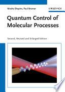 Quantum Control of Molecular Processes Book