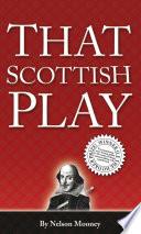 That Scottish Play Book