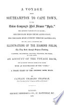 A Voyage from Southampton to Cape Town  in the Union Company s Mail Steamer  Syria   the Quickest Passage Out on Record  One Thousand Miles Cruise Along Coast  Two Thousand Miles Journey Through Kaffir land  Etc   Etc