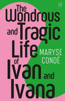 The Wondrous and Tragic Life of Ivan and Ivana
