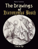 The Drawings of Hieronymus Bosch  Close Up