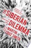 """The Siberian Dilemma"" by Martin Cruz Smith"