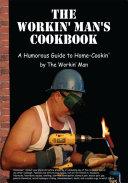 The Workin  Man s Cookbook