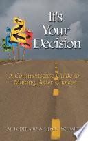 It S Your Decision