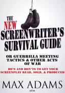 The New Screenwriter s Survival Guide Book