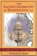 The Sacred Geometry of Washington  D C