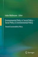 Environmental Policy is Social Policy – Social Policy is Environmental Policy
