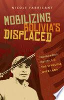 Mobilizing Bolivia S Displaced Book PDF