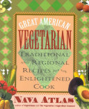 Great American Vegetarian  Traditional and Regional Recipes for the Enlightened Cook
