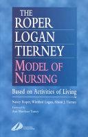 The Roper-Logan-Tierney Model of Nursing