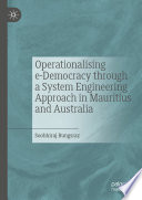 Operationalising E Democracy Through A System Engineering Approach In Mauritius And Australia