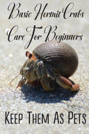Basic Hermit Crabs Care For Beginners Keep Them As Pets
