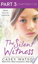 The Silent Witness  Part 3 of 3