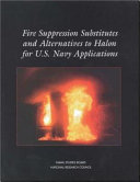 Fire Suppression Substitutes and Alternatives to Halon for U.S. Navy Applications