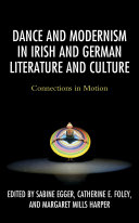 Dance and Modernism in Irish and German Literature and Culture
