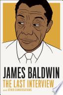 James Baldwin  The Last Interview